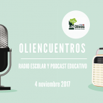 Oliencuentros:  radio escolar  y podcast educativo