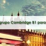 Nuevo grupo Cambridge B1 para adultos.